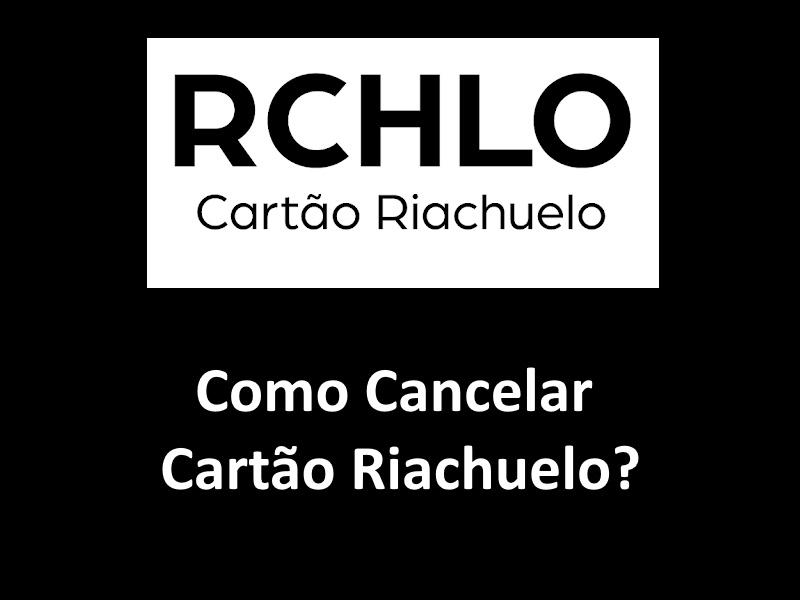 Cancelar Cartão Riachuelo