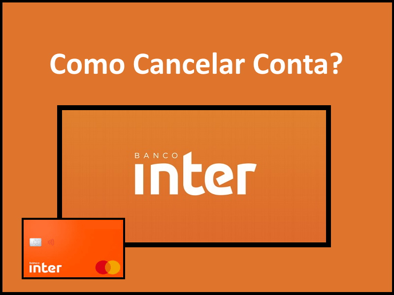 Cancelar Conta Banco Inter