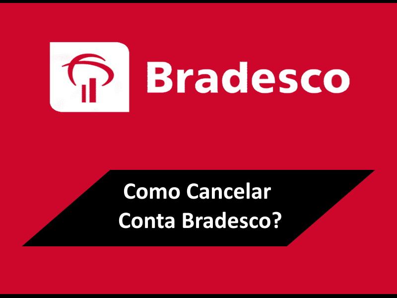 Cancelar Conta Bradesco
