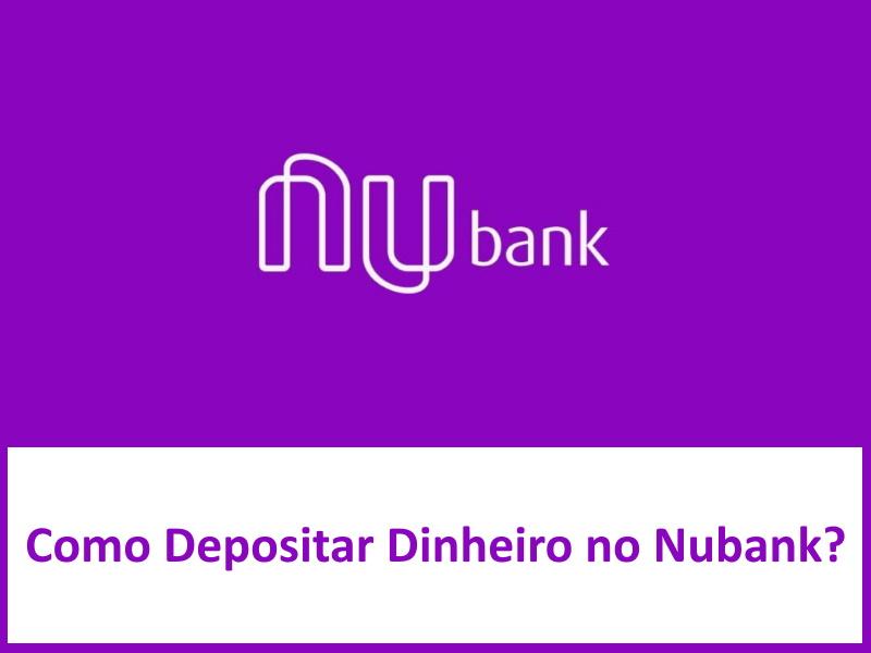 Como Depositar Dinheiro no Nubank